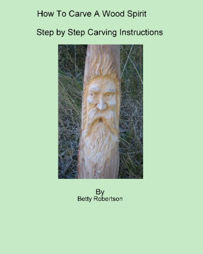9781434839411: How To Carve A Wood Spirit: Complete Instruction On Carving Tools And Carving The Wood Spirit Beginning To End.