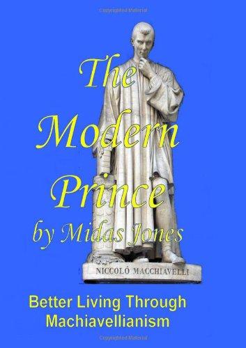 9781434841483: The Modern Prince: Better Living Through Machiavellianism