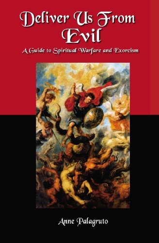 9781434842084: Deliver Us From Evil: A Guide To Spiritual Warfare And Exorcism