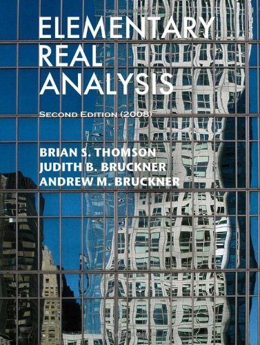 Elementary Real Analysis: Second Edition (2008): Brian S. Thomson; Judith B. Bruckner; Andrew M. ...