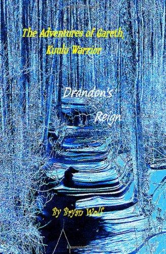 The Adventures Of Gareth, Kuulu Warrior: Drandon's Reign: Wolf, Bryan