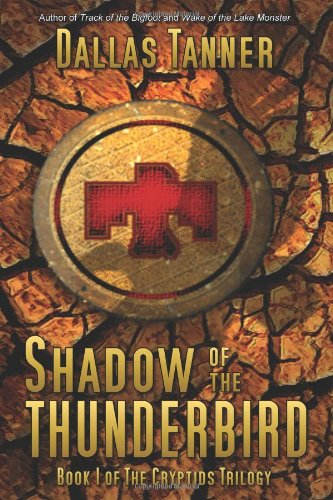 9781434844224: Shadow of the Thunderbird (Cryptids Trilogy, Book 1)