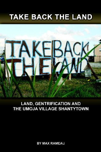 Take Back The Land: Land, Gentrification And The Umoja Village Shantytown