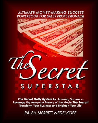 9781434848758: The Secret Superstar: The Secret Daily System For Amazing Success! The Ultimate Money-Making Powerbook For Sales Pros!
