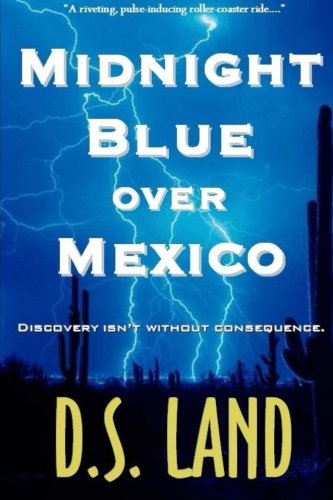 9781434865328: Midnight Blue over Mexico (A Thriller)