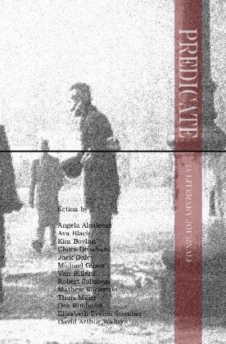 Predicate (A Literary Journal) (143489357X) by Alsaleem, Angela; Black, Ava; Boylan, Kim; Brouhard, Claire; Daley, Jack; Gibbs, Michael; Hillard, Van; Johnson, Robert; Klickstein, Mathew;...