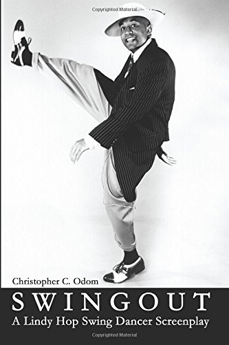 9781434896285: Swingout: A Lindy Hop Swing Dancer Screenplay