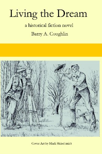 Living the Dream ; a historical fiction: Barry A. Coughlin