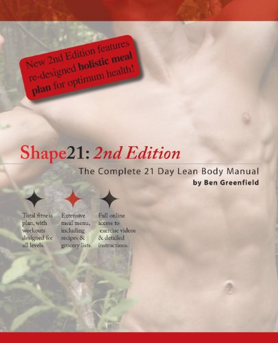 Shape21: The Complete 21 Day Lean Body Manual: Greenfield, Ben; Greenfield, Ben