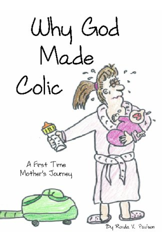 9781434898470: Why God Made Colic: A First Time Mother's Journey