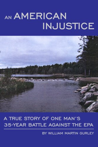 9781434900319: An American Injustice: A True Story of One Man's 35-Year Battle Against the EPA