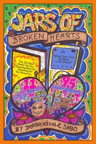 Jars of Broken Hearts: The 23-Year Road: Derra Nicole Sabo