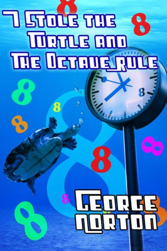 9781434900630: I Stole the Turtle and the Octave Rule