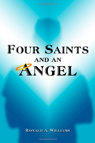 Four Saints and an Angel: Dr. Ronald A. Williams