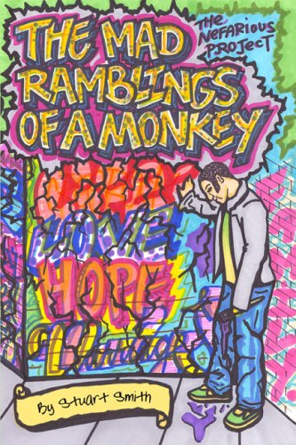 The Mad Ramblings of a Monkey: The Nefarious Project (1434900975) by Stuart Smith
