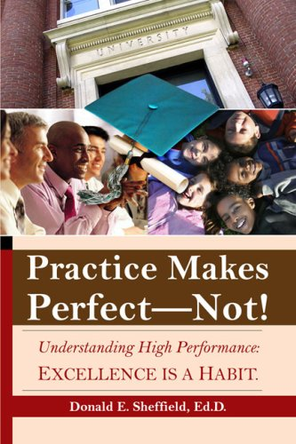 9781434901927: Practice Makes Perfect - NOT! Excellence Is a Habit