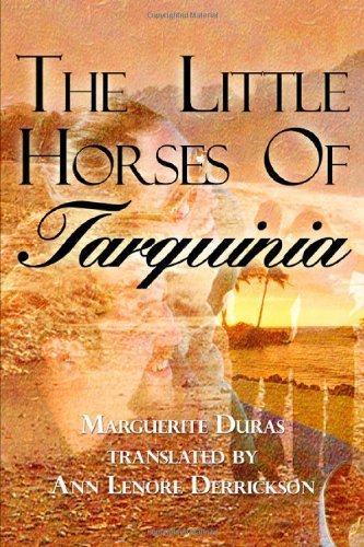 The Little Horses of Tarquinia: Marguerite Duras, translated