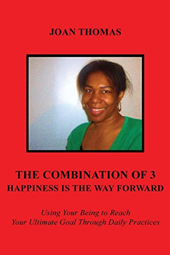 The Combination of 3 - Happiness Is the Way Forward: Joan Thomas