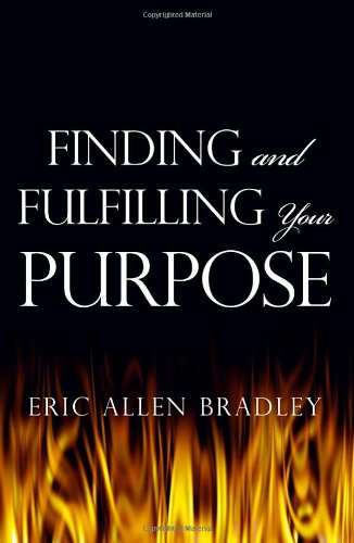 9781434904768: Finding and Fulfilling Your Purpose