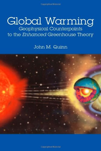 9781434905819: Global Warming: Geophysical Counterpoints to the Enhanced Greenhouse Theory