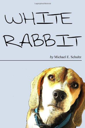 White Rabbit: Michael E. Schultz