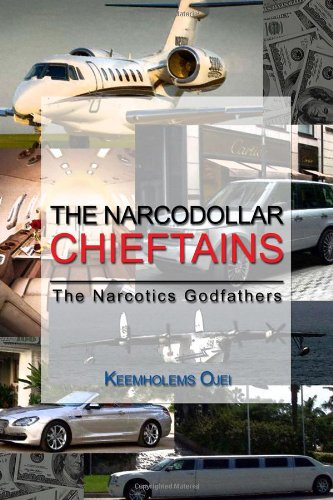 9781434906922: The Narcodollar Chieftains: The Narcotics Godfathers