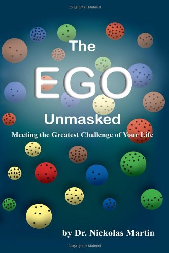 9781434907189: The Ego Unmasked: Meeting the Greatest Challenge of Your Life