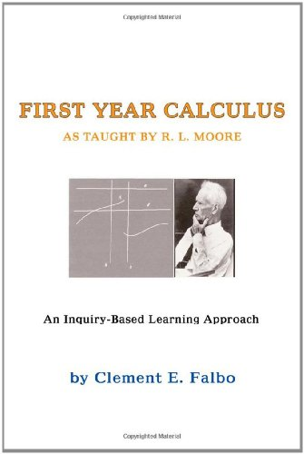 First Year Calculus as Taught By R. L. Moore: Falbo, Clement E.