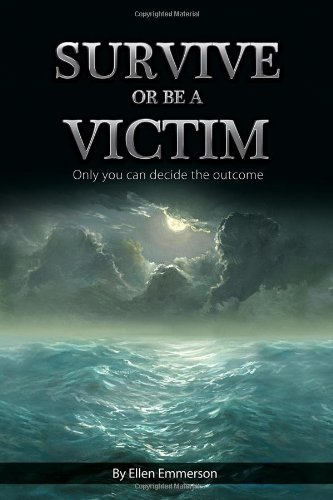 9781434907677: Survive or Be a Victim (Only You Can Decide the Outcome)