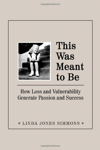 9781434908247: This Was Meant to Be: How Loss and Vulnerability Generate Passion and Success