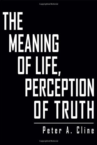 9781434908322: The Meaning of Life, Perception of Truth