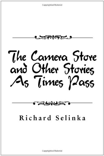 9781434908896: The Camera Store and Other Stories As Times Pass