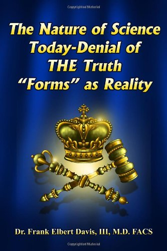 9781434909626: The Nature of Science Today-Denial of THE Truth ''Forms'' as Reality
