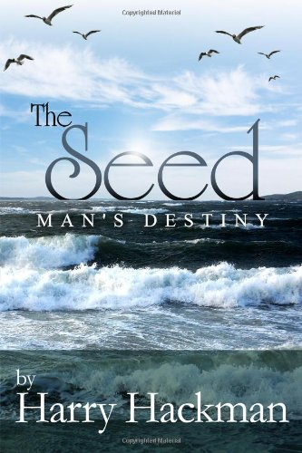 9781434910929: The Seed: Man's Destiny