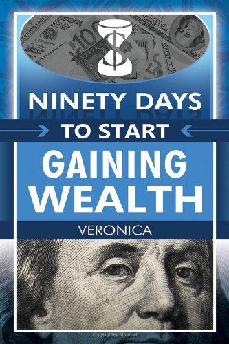 9781434913104: Ninety Days to Start Gaining Wealth