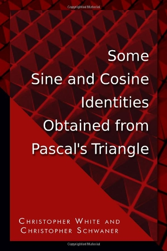 Some Sine and Cosine Identities Obtained from Pascals Triangle: Christopher White