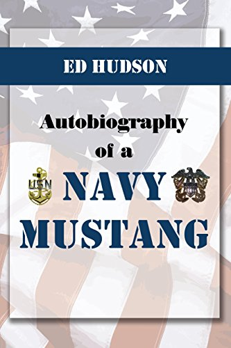 9781434929655: Autobiography of a Navy Mustang (November 20, 1952 to September 1981)
