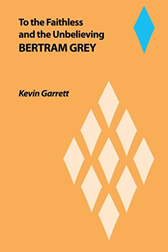 9781434929808: To the Faithless: and the Unbelieving BERTRAM GREY