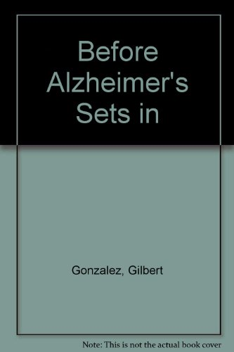 9781434932013: Before Alzheimer's Sets in