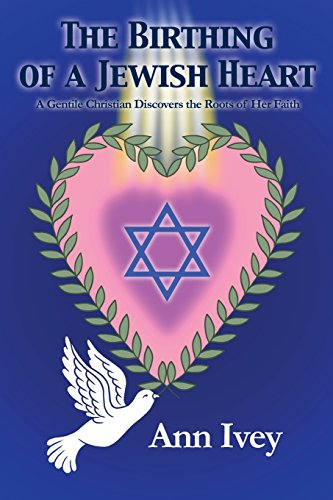 9781434937353: The Birthing of a Jewish Heart: A Gentile Christian Discovers the Roots of Her Faith