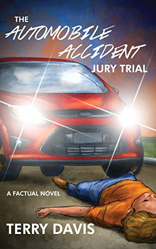 9781434937704: The Automobile Accident Jury Trial A Factual Novel