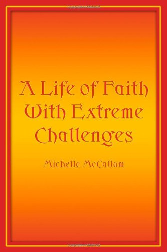 9781434961914: A Life of Faith With Extreme Challenges