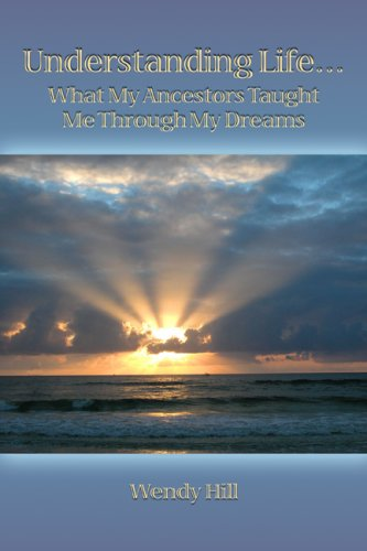 9781434961976: Understanding Life...What My Ancestors Taught Me Through My Dreams