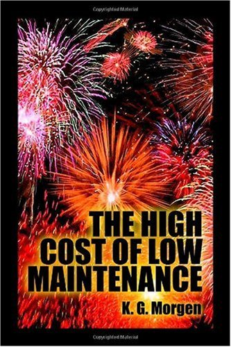 9781434963574: The High Cost of Low Maintenance