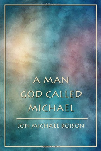 9781434964472: A Man God Called Michael