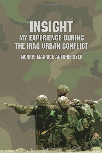 9781434964656: Insight: My Experience During the Iraq Urban Conflict
