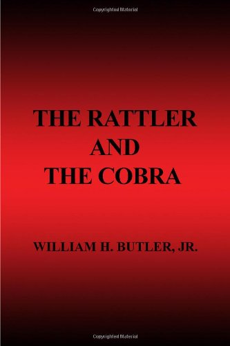 The Rattler and the Cobra: H., William; Butler, Jr.