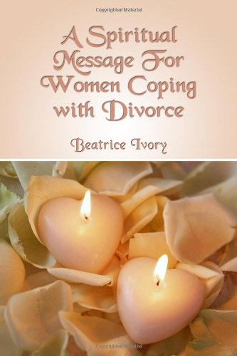 9781434967503: A Spiritual Message For Women Coping with Divorce