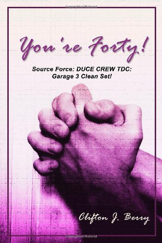 9781434968968: You're Forty!: Source Force: Duce Crew TDC: Garage 3 Clean Set!