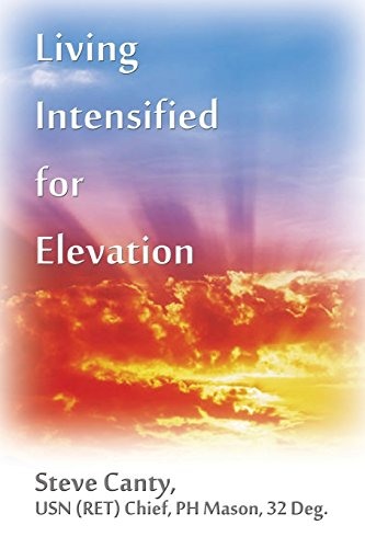 Living Intensified for Elevation: Usn Ret Chief, Ph Mason, 32 Deg. Steve Canty